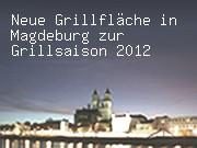 Neue Grillfläche in Magdeburg zur Grillsaison 2012