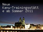 Neue Kanu-Trainingsstätte ab Sommer 2011