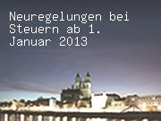 Neuregelungen bei Steuern ab 1. Januar 2013