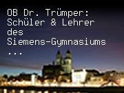 OB Dr. Trümper: Schüler & Lehrer des Siemens-Gymnasiums haben jetzt optimale Bedingungen