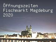 Öffnungszeiten Fischmarkt Magdeburg 2020