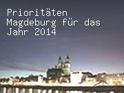 Prioritäten Magdeburg für das Jahr 2014