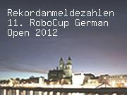 Rekordanmeldezahlen 11. RoboCup German Open 2012