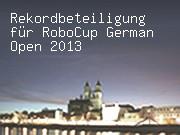 Rekordbeteiligung für RoboCup German Open 2013