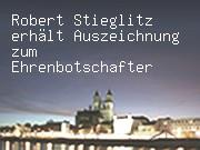 Robert Stieglitz erhält Auszeichnung zum Ehrenbotschafter