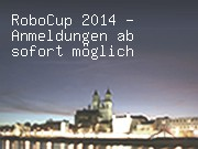RoboCup 2014 - Anmeldungen ab sofort möglich