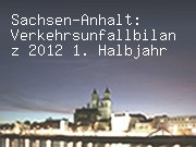 Sachsen-Anhalt: Verkehrsunfallbilanz 2012 - 1. Halbjahr