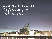 Säureunfall in Magdeburg - Rothensee