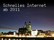 Schnelles Internet ab 2011