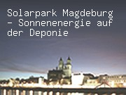 Solarpark Magdeburg - Sonnenenergie auf der Deponie