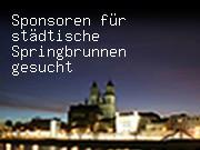 Sponsoren für städtische Springbrunnen gesucht