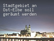 Stadtgebiet an Ost-Elbe soll geräumt werden