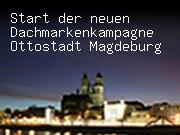 Start der neuen Dachmarkenkampagne Ottostadt Magdeburg