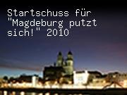 """Startschuss für """"Magdeburg putzt sich!"""" 2010"""