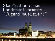 """Startschuss zum Landeswettbewerb """"Jugend musiziert"""""""