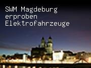 SWM Magdeburg erproben Elektrofahrzeuge