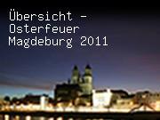 Übersicht - Osterfeuer Magdeburg 2011