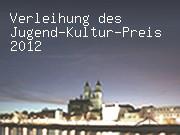 Verleihung des Jugend-Kultur-Preis 2012