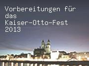 Vorbereitungen für das Kaiser-Otto-Fest 2013