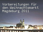 Vorbereitungen für den Weihnachtsmarkt Magdeburg 2011