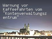 """Warnung vor Kaffeefahrten vom """"Kontenverwaltungszentrum"""""""