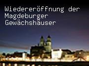 Wiedereröffnung der Magdeburger Gewächshäuser