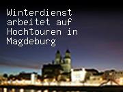 Winterdienst arbeitet auf Hochtouren in Magdeburg