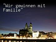 """""""Wir gewinnen mit Familie"""""""