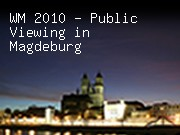 WM 2010 - Public Viewing in Magdeburg