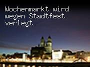Wochenmarkt wird wegen Stadtfest verlegt